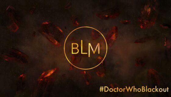 """BLM #DoctorWhoBlackout"""